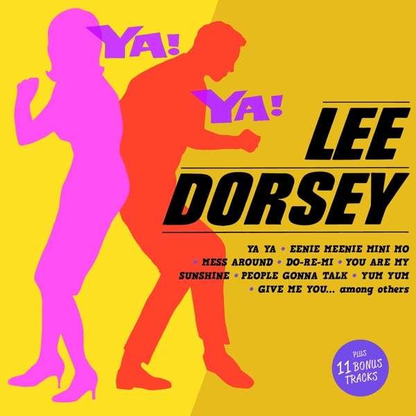 Ya! Ya! - Lee Dorsey - Musik - HOODOO - 8436559463003 - 12/5-2017