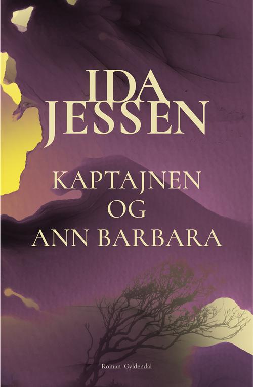Kaptajnen og Ann Barbara - Ida Jessen - Bøger - Gyldendal - 9788702299007 - 22/10-2020
