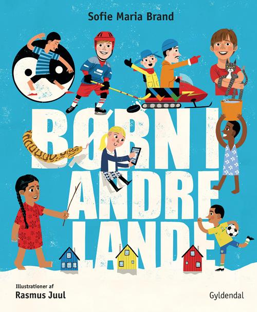 Børn i andre lande - Sofie Maria Brand - Bøger - Gyldendal - 9788702271010 - 17/3-2020