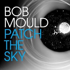 Patch the Sky - Bob Mould - Musik - MERGE - 0673855058016 - 24/3-2016