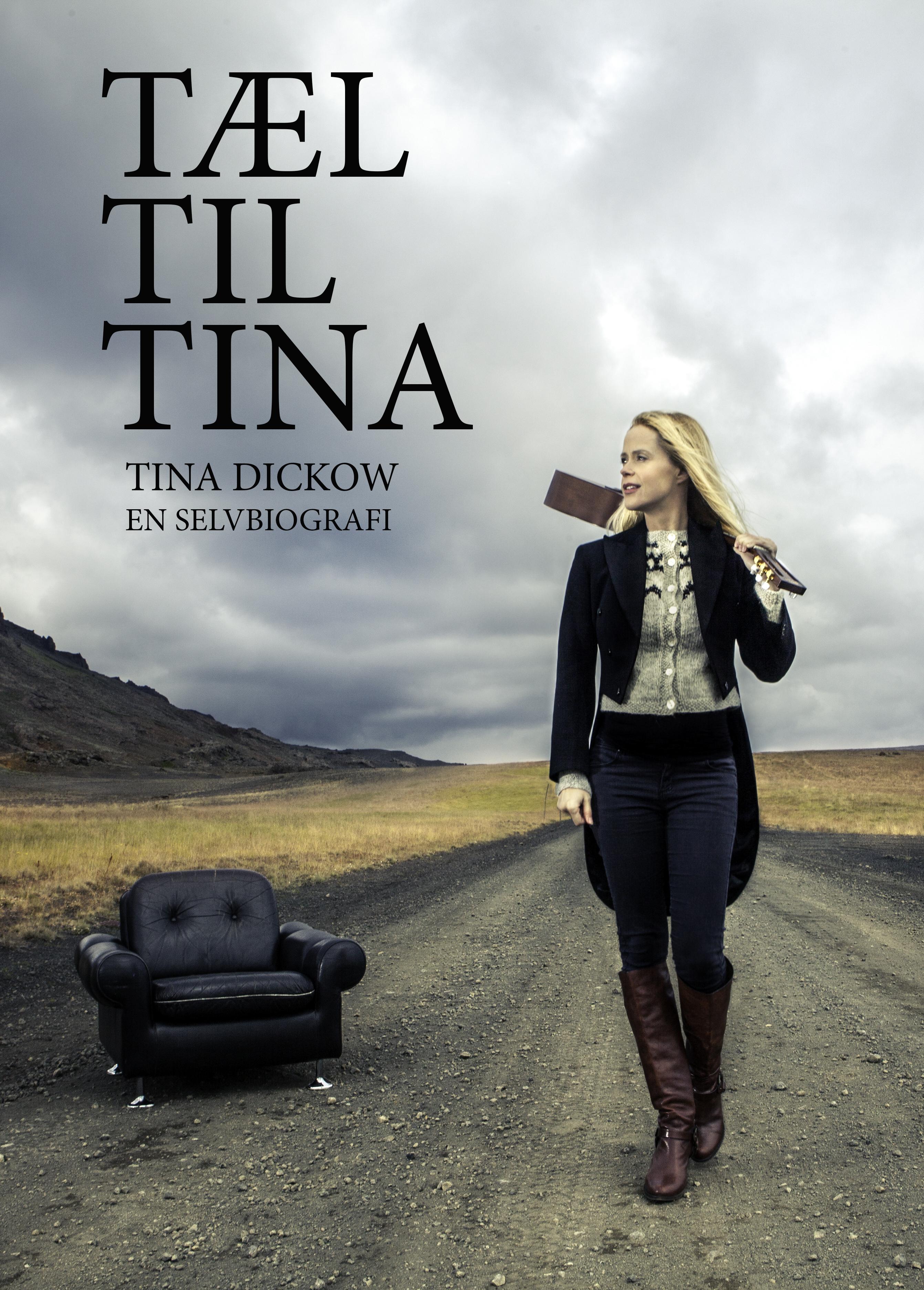 Tæl til Tina - Tina Dickow - Bøger - Finest Gramophone - 9788797019016 - 6/11-2017