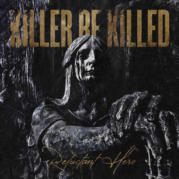 Reluctant Hero - Killer Be Killed - Musik - NUCLEAR BLAST - 0727361491017 - 20/11-2020