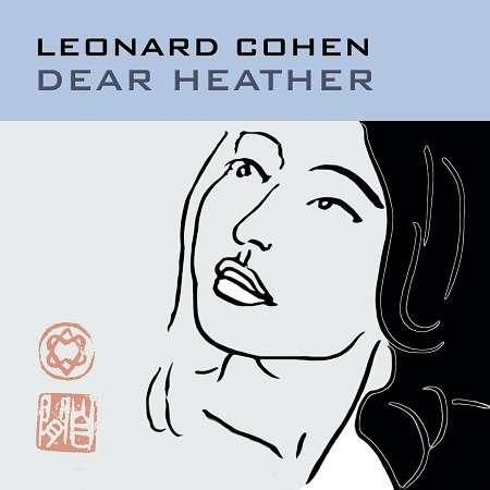 Dear Heather - Leonard Cohen - Musik - SONY MUSIC CG - 0889854353018 - 13/10-2017