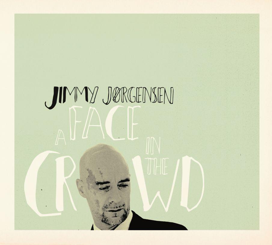 A Face In The Crowd - Jimmy Jorgensen - Musik - STUNT - 0663993908021 - 31/5-2019