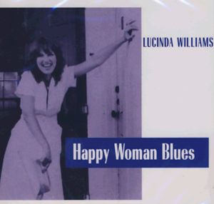 Happy Woman Blues - Lucinda Williams - Musik - EVANG - 0805772602021 - 10/7-2009
