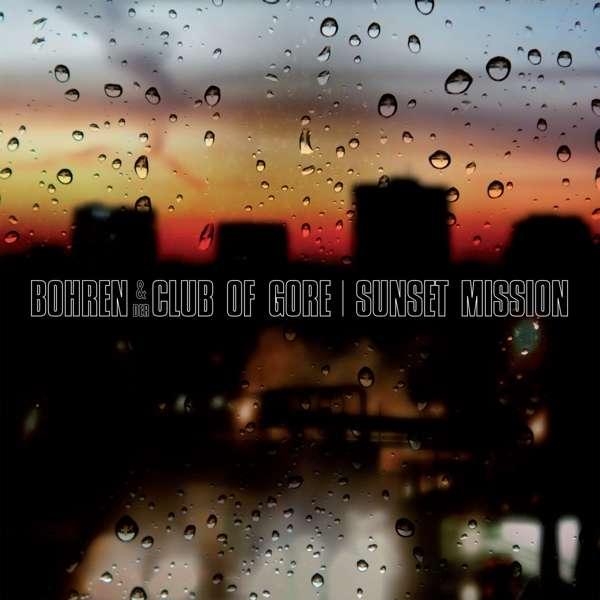 Sunset Mission - Bohren & Der Club of Gore - Musik - PIAS - 5414939944024 - 11/11-2016