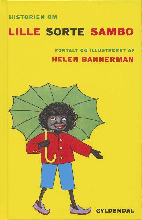Lille sorte Sambo: Historien om Lille Sorte Sambo - Helen Bannerman - Bøger - Gyldendal - 9788700495029 - 15/6-2001