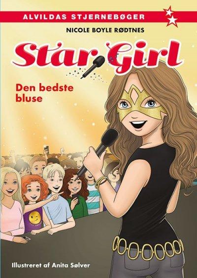 Star Girl: Star Girl 2: Den bedste bluse - Nicole Boyle Rødtnes - Bøger - Forlaget Alvilda - 9788771055030 - 15/9-2017