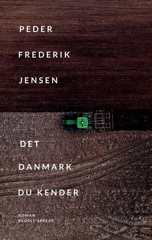 Det Danmark du kender - Peder Frederik Jensen - Bøger - People'sPress - 9788772380032 - 28/8-2020