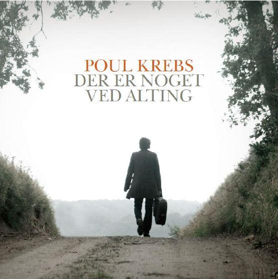 Der er Noget ved Alting - Poul Krebs - Musik -  - 5707435603046 - 7/11-2011