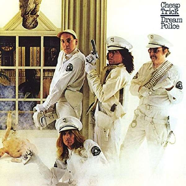 Dream Police - Cheap Trick - Musik - MUSIC ON CD - 8718627224052 - 12/1-2017