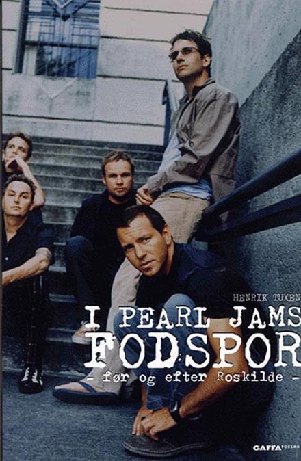 I Pearl Jams Fodspor - Henrik Tuxen - Bøger - Gaffa - 9788790575052 - 27/10-2005