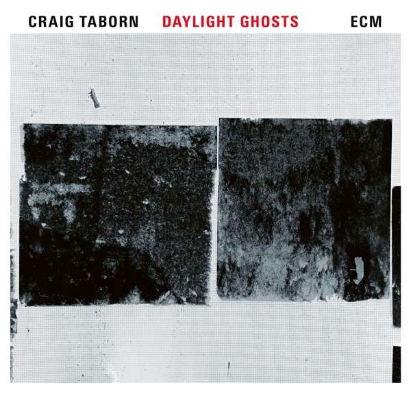 Daylight Ghosts - Craig Taborn - Musik - JAZZ - 0602557138054 - 2/2-2017