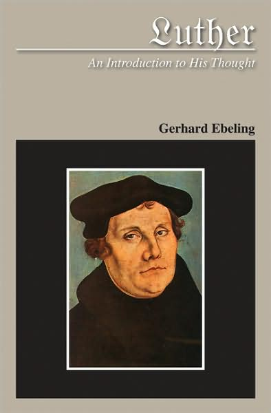 Luther An Introduction to His Thought - Gerhard Ebeling - Bøger - 1517 Media - 9780800663063 - 1970