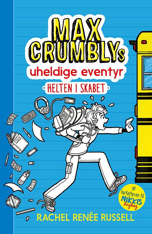 Max Crumbly: Max Crumblys uheldige eventyr 1: Helten i skabet - Rachel Renee Russell - Bøger - Forlaget Alvilda - 9788741510064 - 1/8-2020