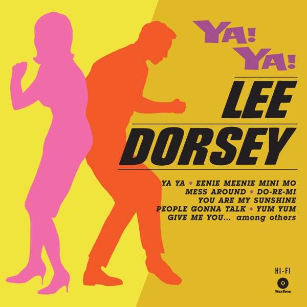 Ya! Ya! - Lee Dorsey - Musik - WAXTIME - 8436559463065 - 22/9-2017