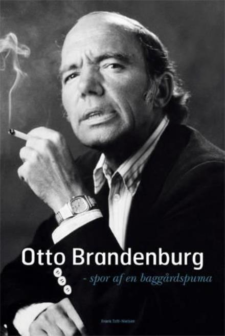 Otto Brandenburg - spor af en baggårdspuma . - Frank Toft-Nielsen - Bøger - Gaffa - 9788790575083 - 14/11-2006