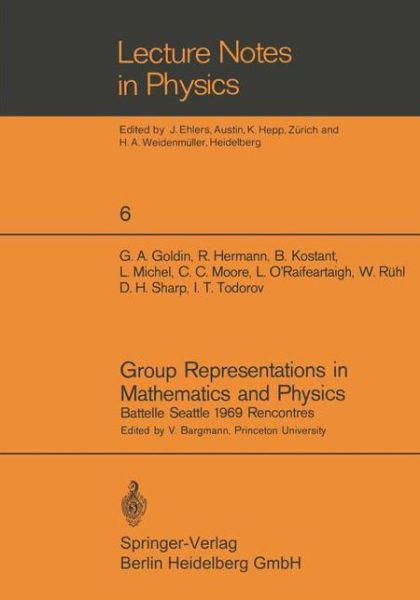 Group Representations in Mathematics and Physics: Battelle Seattle 1969 Rencontres - Lecture Notes in Physics - V Bargmann - Bøger - Springer-Verlag Berlin and Heidelberg Gm - 9783540053101 - 2/1-1970