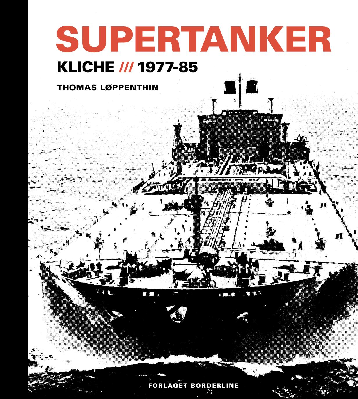 Supertanker - Kliché, 1977-85 - Thomas Løppenthin - Bøger - Forlaget Borderline - 9788797168103 - 6/12-2019
