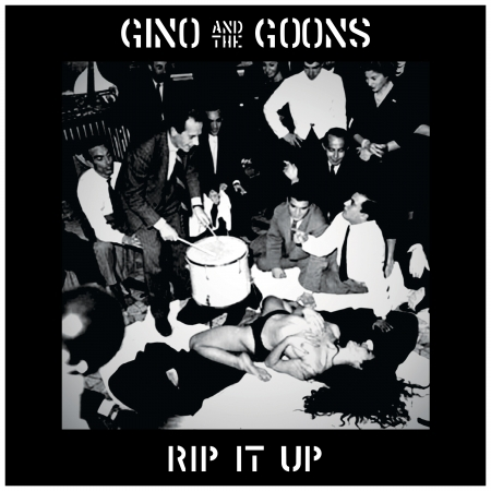Rip It Up - Gino & the Goons - Musik - SLOVENLY - 0192914576105 - 6/9-2019