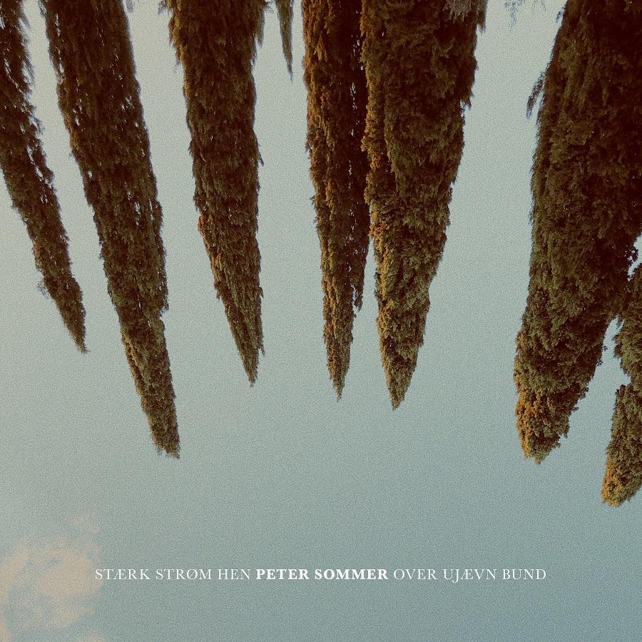 Stærk Strøm Hen Over Ujævn Bund - Peter Sommer - Musik - Sony Music - 0194397079111 - 17/1-2020