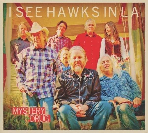 Mystery Drug - I See Hawks in L.a. - Musik - BLUE ROSE - 4028466326119 - 23/5-2013