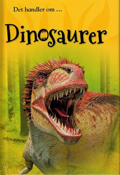 Det handler om ...: Dinosaurer - Claire Llewellyn og Thea Feldman - Bøger - Flachs - 9788762725119 - 9/8-2016