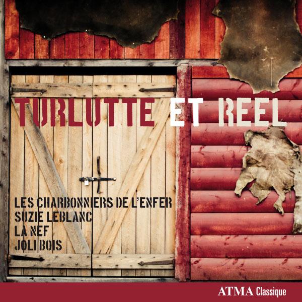 Turlutte et Reel - Les Charbonniers De L'enfer - Musik - ATMA CLASSIQUE - 0722056301121 - 1970