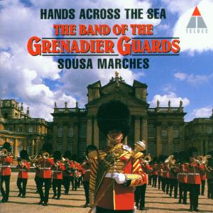 Hands Across the Sea : Sousa Marches - Grenadier Guards Band - Musik - TELDEC - 0745099606121 - 25/2-1995