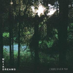 Choreography - Weird Dreams - Musik - TOUGH LOVE - 5055300348128 - 2/4-2012