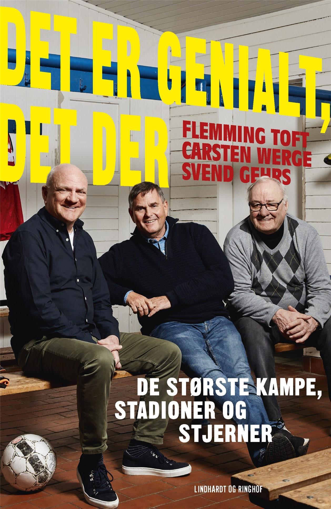 Det er genialt, det der - Carsten Werge; Flemming Toft; Svend Gehrs - Bøger - Lindhardt og Ringhof - 9788711983133 - 3/6-2020