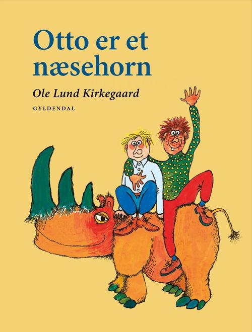 Ole Lund Kirkegaards Klassikere: Otto er et næsehorn - Ole Lund Kirkegaard - Bøger - Gyldendal - 9788702158137 - 20/11-2014