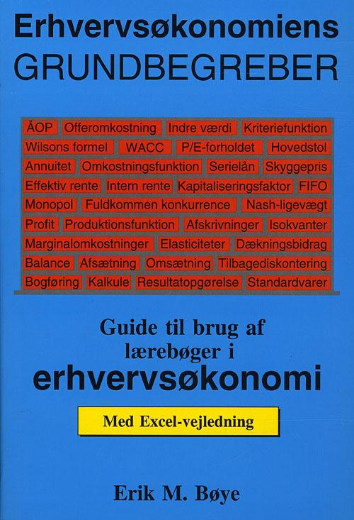 Erhvervsøkonomiens grundbegreber - Erik Møllmann Bøye - Bøger - Swismark - 9788799085149 - 8/10-2008