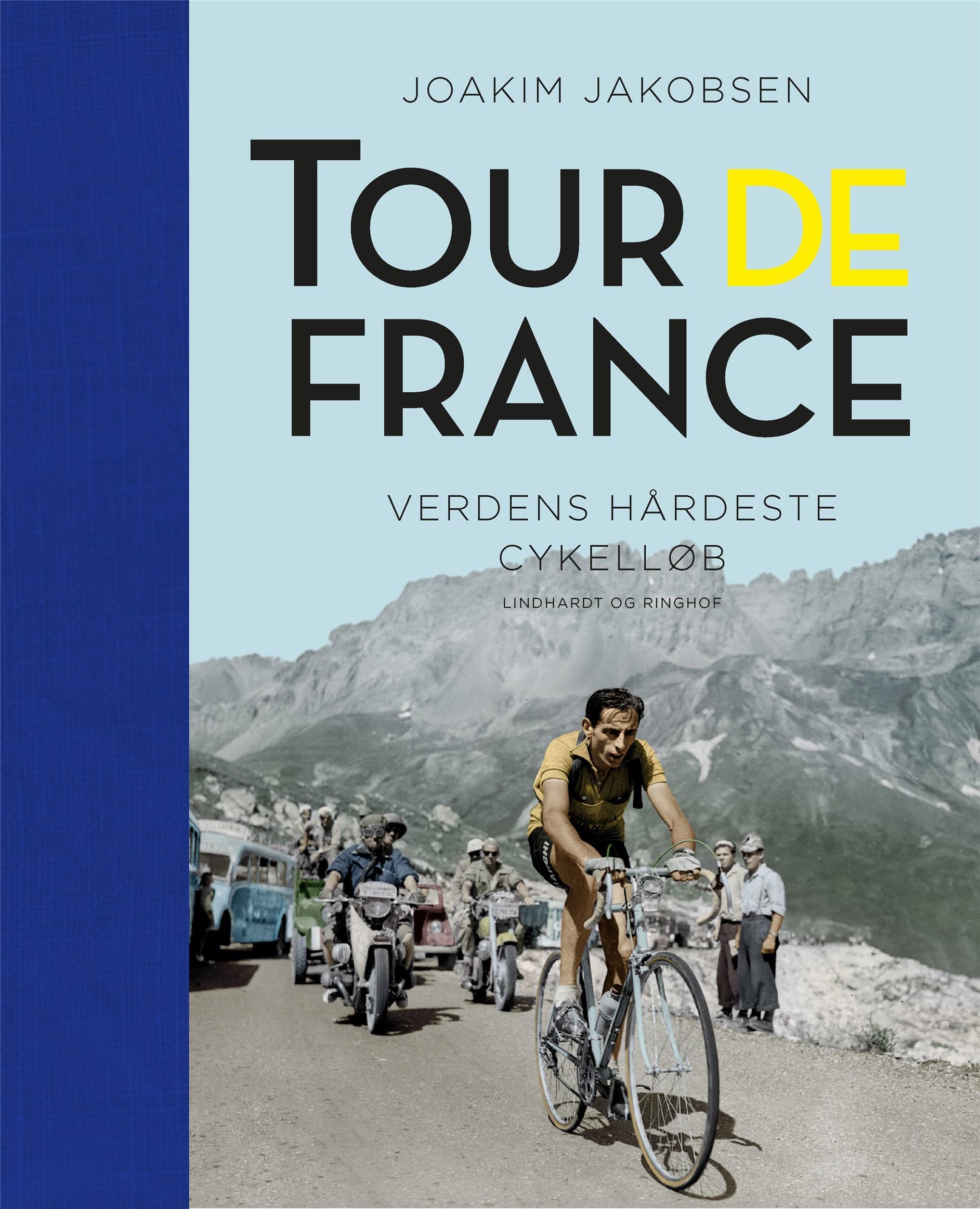 Tour de France - Verdens hårdeste cykelløb - Joakim Jakobsen - Bøger - Lindhardt og Ringhof - 9788711901151 - 23/11-2020