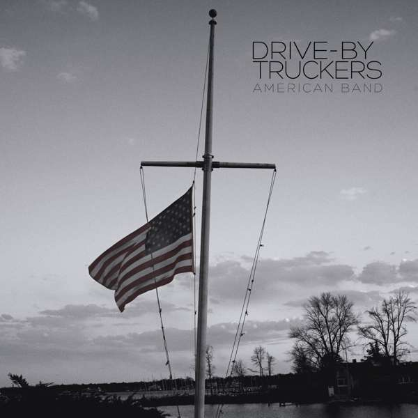 American Band - Drive by Truckers - Musik - ATO - 5414939943157 - 30/9-2016