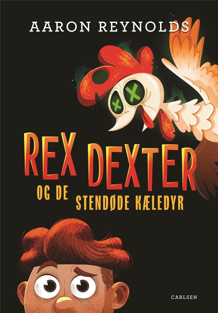 Rex Dexter og de stendøde kæledyr - Aaron Reynolds - Bøger - CARLSEN - 9788711986158 - 24/6-2020