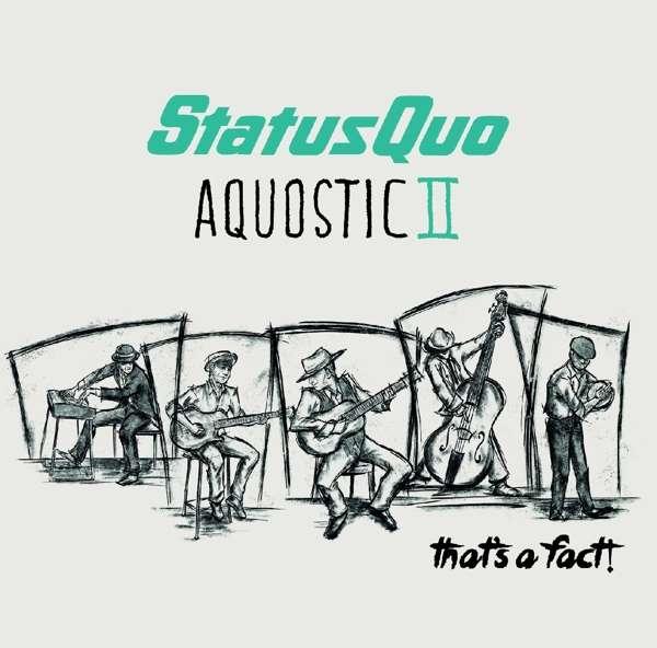 Aquostic II - That's a Fact - Status Quo - Musik - EARMUSIC - 4029759116165 - 21/10-2016