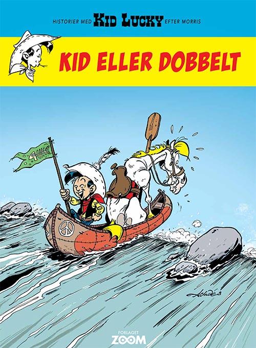 Kid Lucky: Kid Lucky: Kid eller dobbelt - Achdé - Bøger - Forlaget Zoom - 9788770211178 - 1/8-2020
