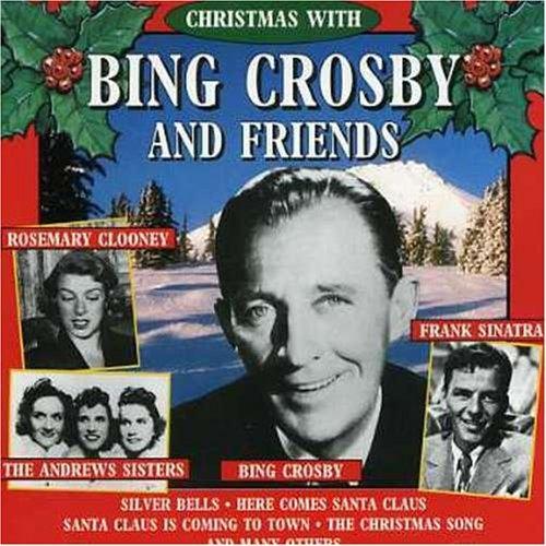Christmas with Bing Crosby and Friends - Bing Crosby - Musik - NOEL - 8712177024179 - 7/9-1995