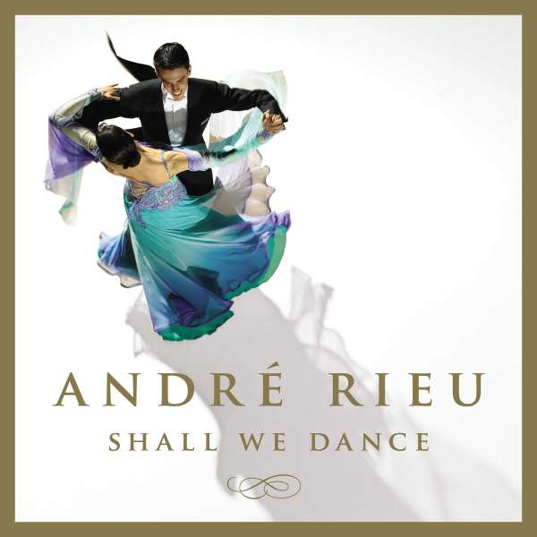 Shall We Dance - Andre Rieu - Musik - CLASSICAL CROSSOVER - 0602557710182 - 6/10-2017