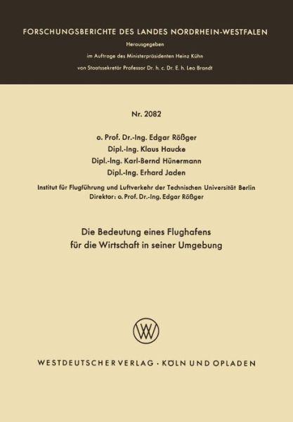 Die Bedeutung Eines Flughafens Fur Die Wirtschaft in Seiner Umgebung - Forschungsberichte Des Landes Nordrhein-Westfalen - Edgar Roessger Edgar Roessger - Bøger - Vs Verlag Fur Sozialwissenschaften - 9783322982209 - 1970