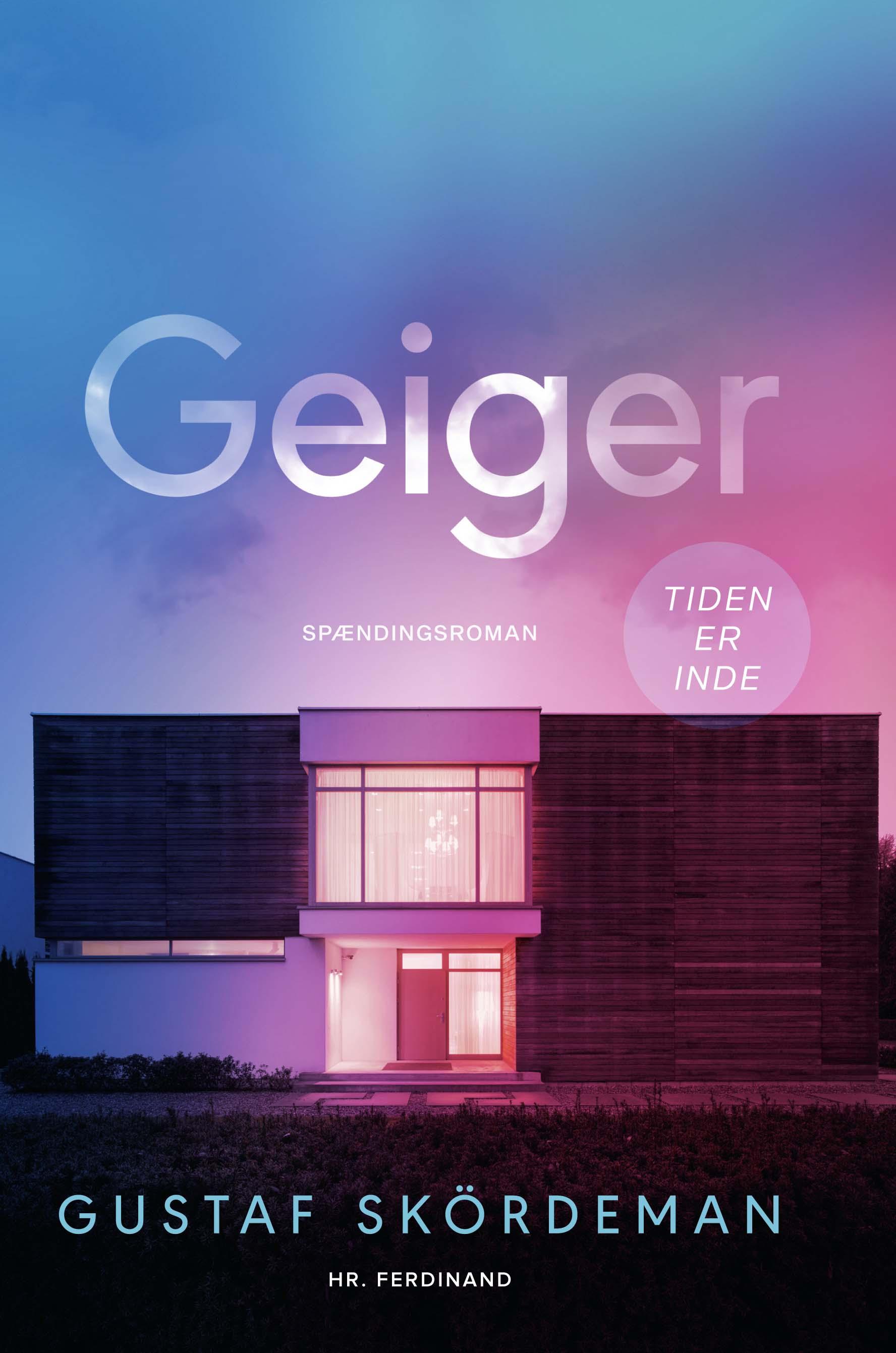 Geiger - Gustaf Skördeman - Bøger - Hr. Ferdinand - 9788740064209 - 1/7-2020