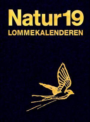 Naturlommekalenderen 2019 - Bent Lauge Madsen, Henrik Carl, Peter Rask Møller, Lene Bech Sanderhoff, Tommy Dybbro, Jesper Johannes Madsen, Lykke Pedersen, Anders P. Tøttrup - Bøger - Forlaget Rhodos - 9788779990210 - 3/12-2018