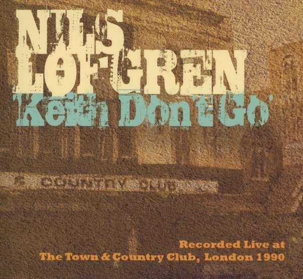 Keith Don't Go - Nils Lofgren - Musik - FLOATING WORLD - 0805772618220 - 11/3-2013