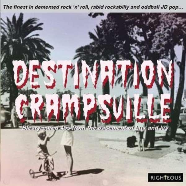 Destination Crampsville: The Finest In Demented Rock N Roll. Rabid Rockabilly And Oddball Jd Pop... - Various Artists - Musik - RIGHTEOUS - 5013929989221 - 17/8-2018