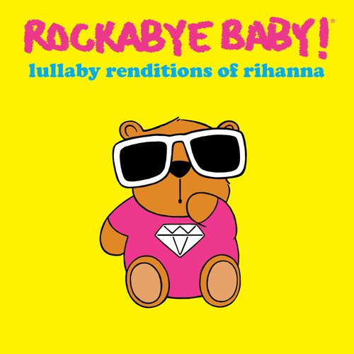 Lullaby Renditions of Rihanna - Rockabye Baby - Musik - ROCKABYE BABY! - 0027297971226 - 25/3-2016