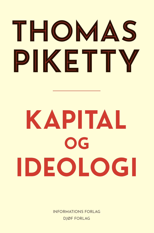 Kapital og ideologi - Thomas Piketty - Bøger - Informations Forlag - 9788793772229 - 10/3-2020