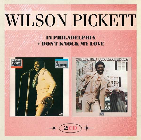 In Philadelphia & DonT Knock - Wilson Pickett - Musik - EDSEL - 0740155711238 - 25/11-2016