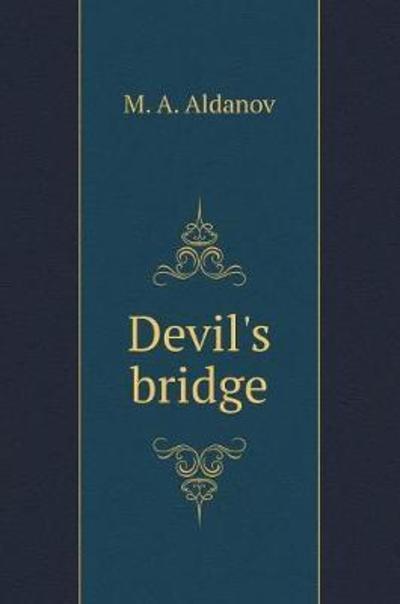 Devil's Bridge - M a Aldanov - Bøger - Book on Demand Ltd. - 9785519601238 - 23/2-2018