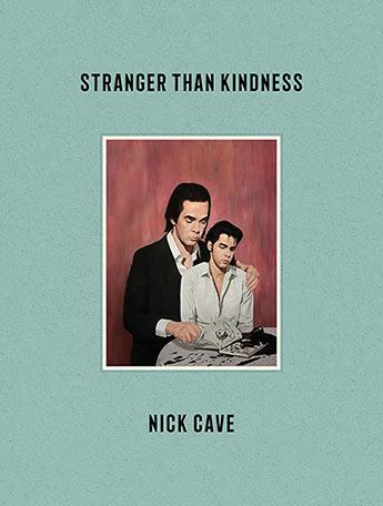 Stranger Than Kindness - Nick Cave - Bøger - Canongate Books Ltd - 9781838852245 - 23/3-2020